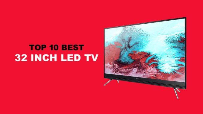 Best 32 Inch LED TV India