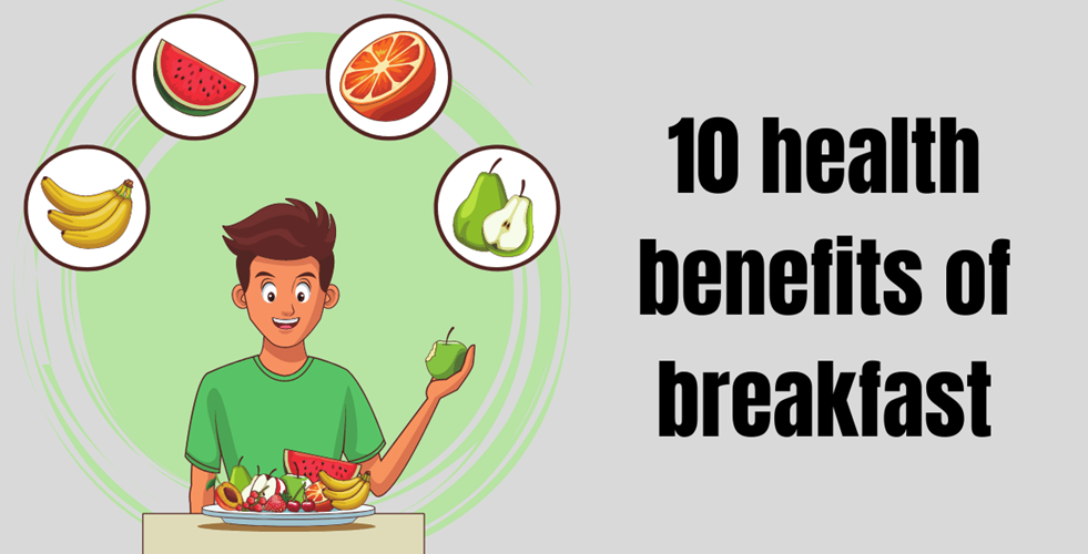 10 health benefits of breakfast – Complete guide