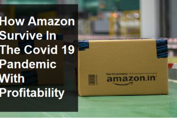 How Amazon Survive In The Covid 19 Pandemic With Profitability