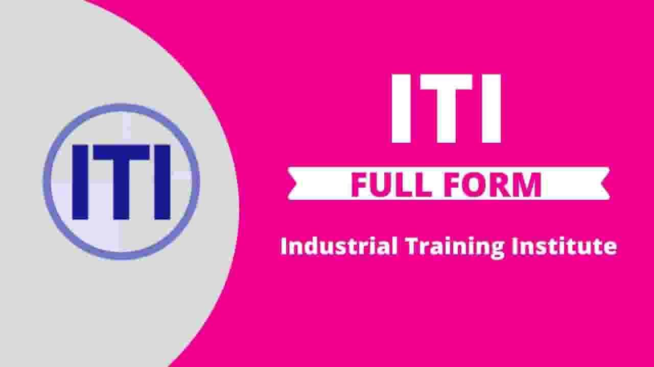 Full Form Of ITI in Hindi