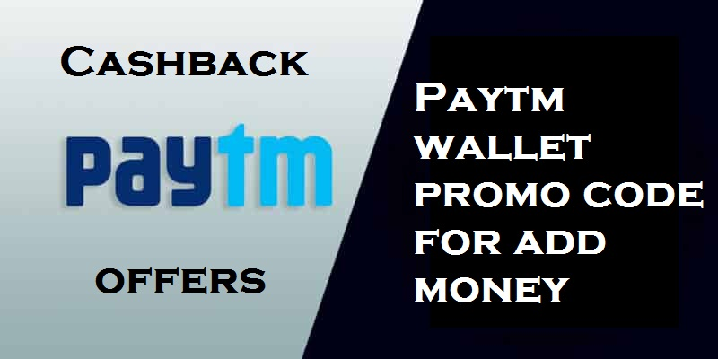Paytm wallet promo code for add money