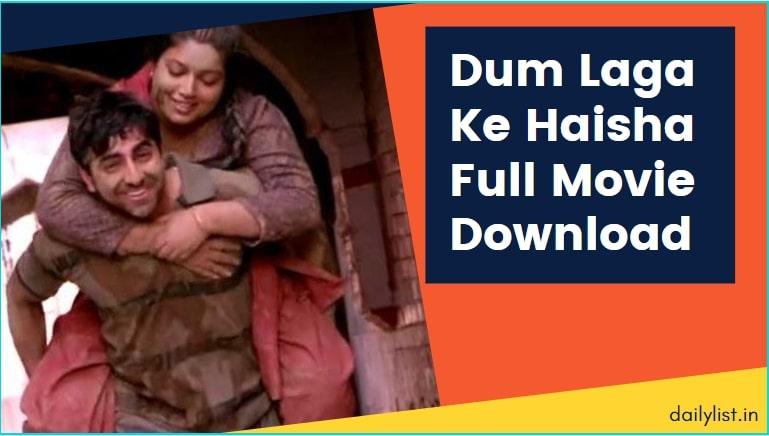 Dum Laga Ke Haisha Full Movie Download