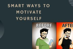 Smart Ways To Motivate Yourself