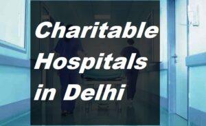 List of Charitable Hospitals in Delhi
