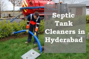 Septic Tank Cleaners in Hyderabad