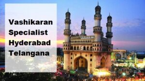 Vashikaran Specialist Astrologer in Hyderabad