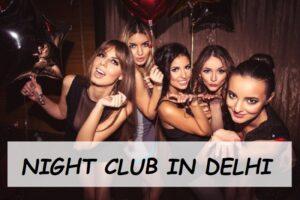 Best Night Clubs in Delhi