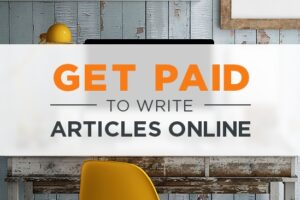 Most popular websites that will Pay You $100+ Per Article